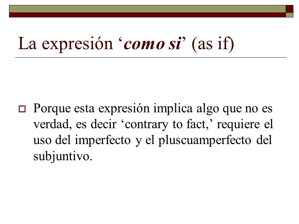 La expresión 'como si' (as if)