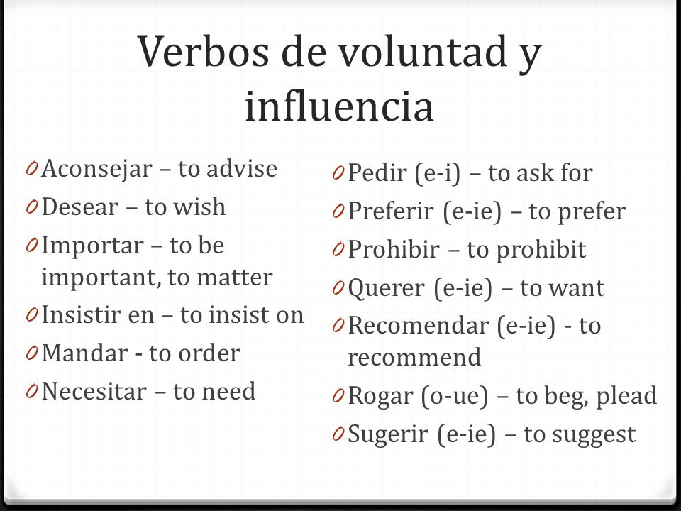 Verbos de voluntad y influencia