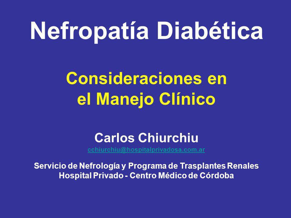 Nefropatía Diabética Consideraciones en el Manejo Clínico
