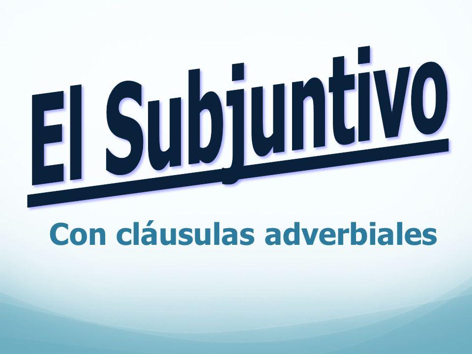 Con cláusulas adverbiales