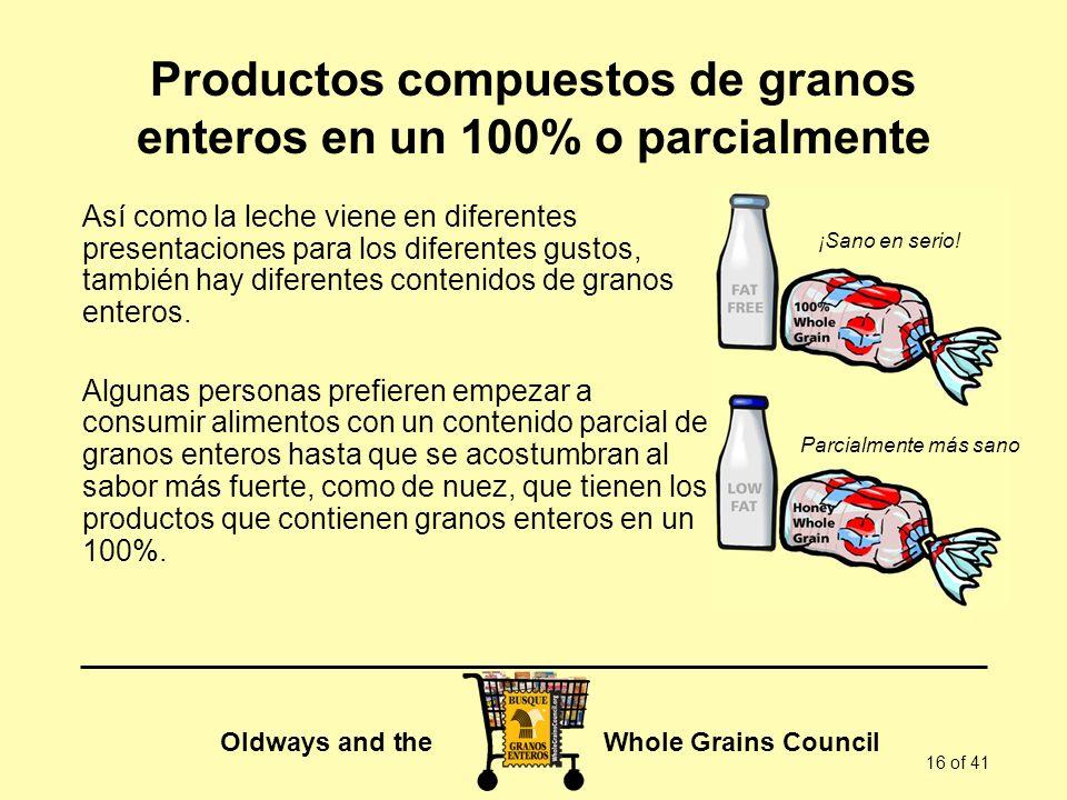 Productos compuestos de granos enteros en un 100% o parcialmente