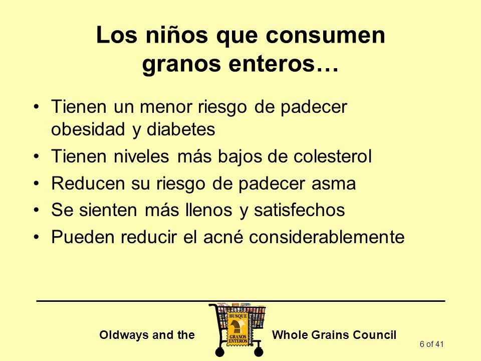 Los niños que consumen granos enteros…