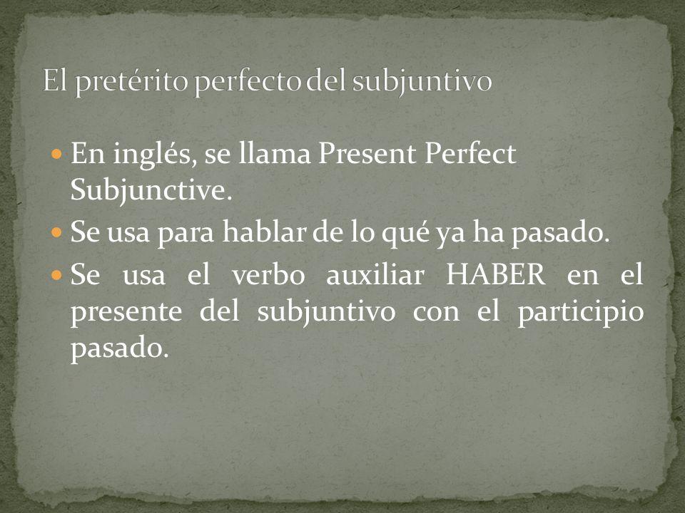 El pretérito perfecto del subjuntivo