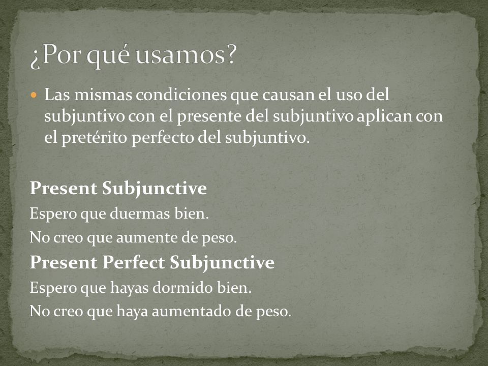 ¿Por qué usamos Present Subjunctive Present Perfect Subjunctive