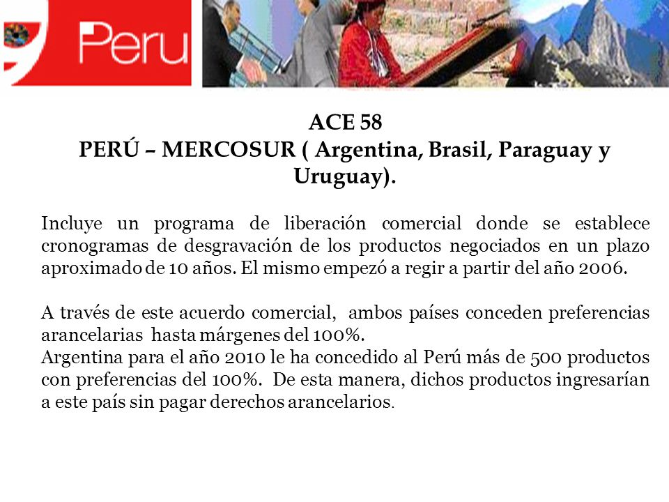 PERÚ – MERCOSUR ( Argentina, Brasil, Paraguay y Uruguay).