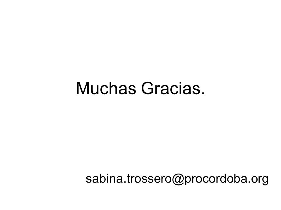 Muchas Gracias. sabina.trossero@procordoba.org
