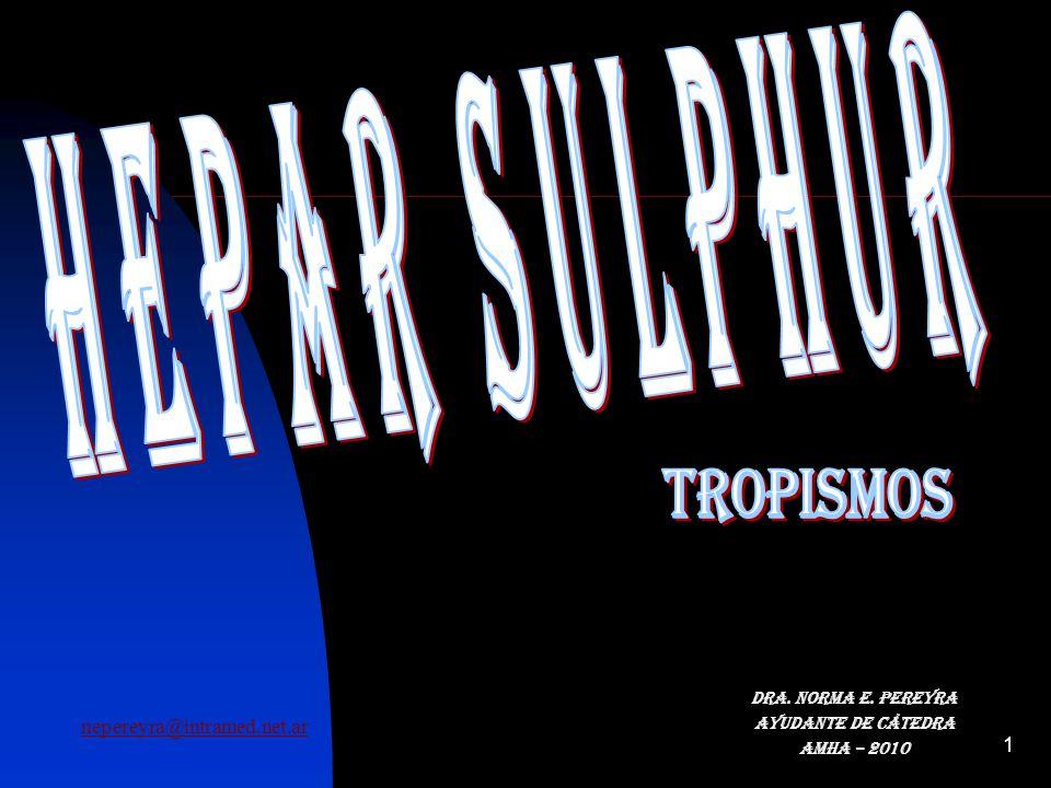 HEPAR SULPHUR TROPISMOS nepereyra@intramed.net.ar