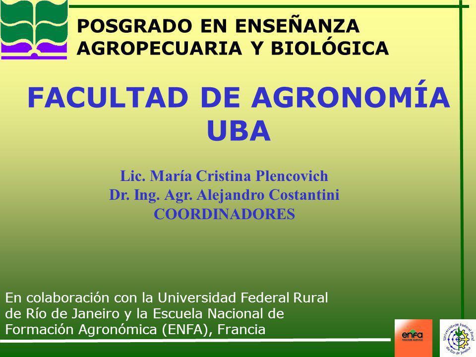 Lic. María Cristina Plencovich Dr. Ing. Agr. Alejandro Costantini