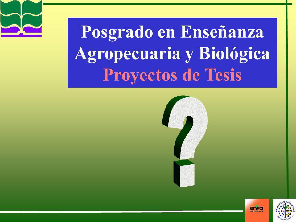 Posgrado en Enseñanza Agropecuaria y Biológica Proyectos de Tesis