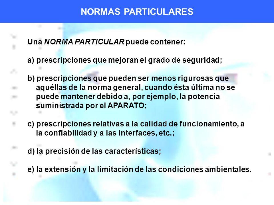 NORMAS PARTICULARES Una NORMA PARTICULAR puede contener: