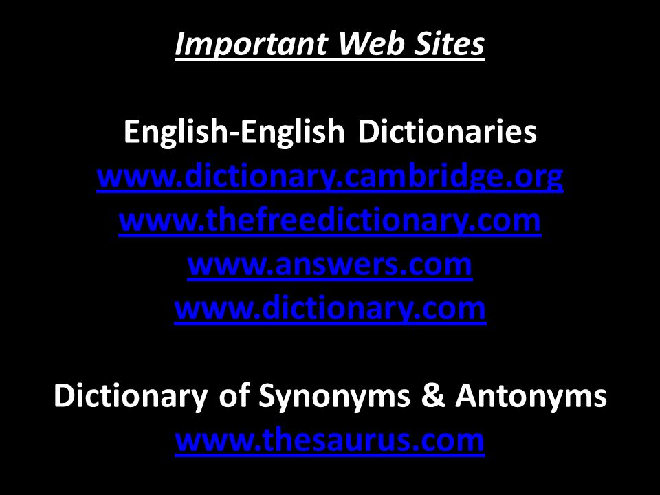 Important Web Sites English-English Dictionaries www. dictionary