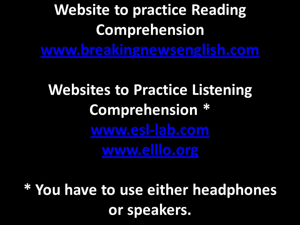 Website to practice Reading Comprehension www. breakingnewsenglish