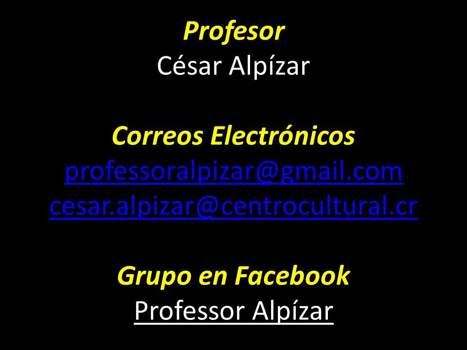 Profesor César Alpízar Correos Electrónicos professoralpizar@gmail