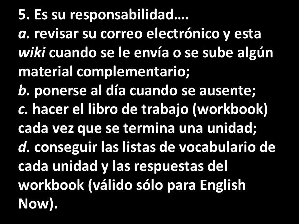 5. Es su responsabilidad…. a