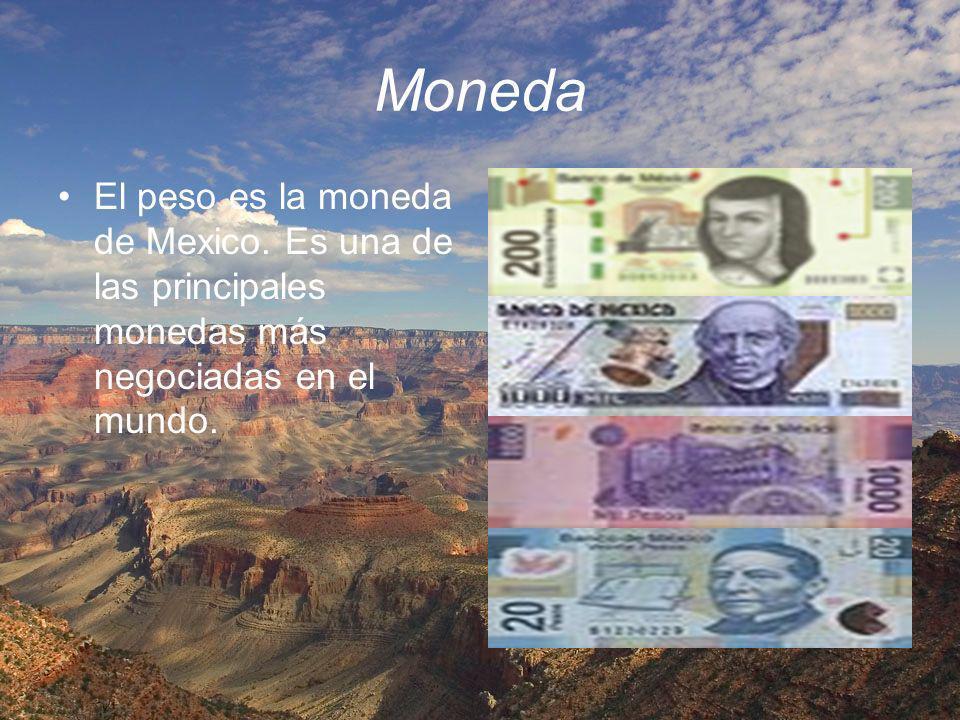 Moneda El peso es la moneda de Mexico.