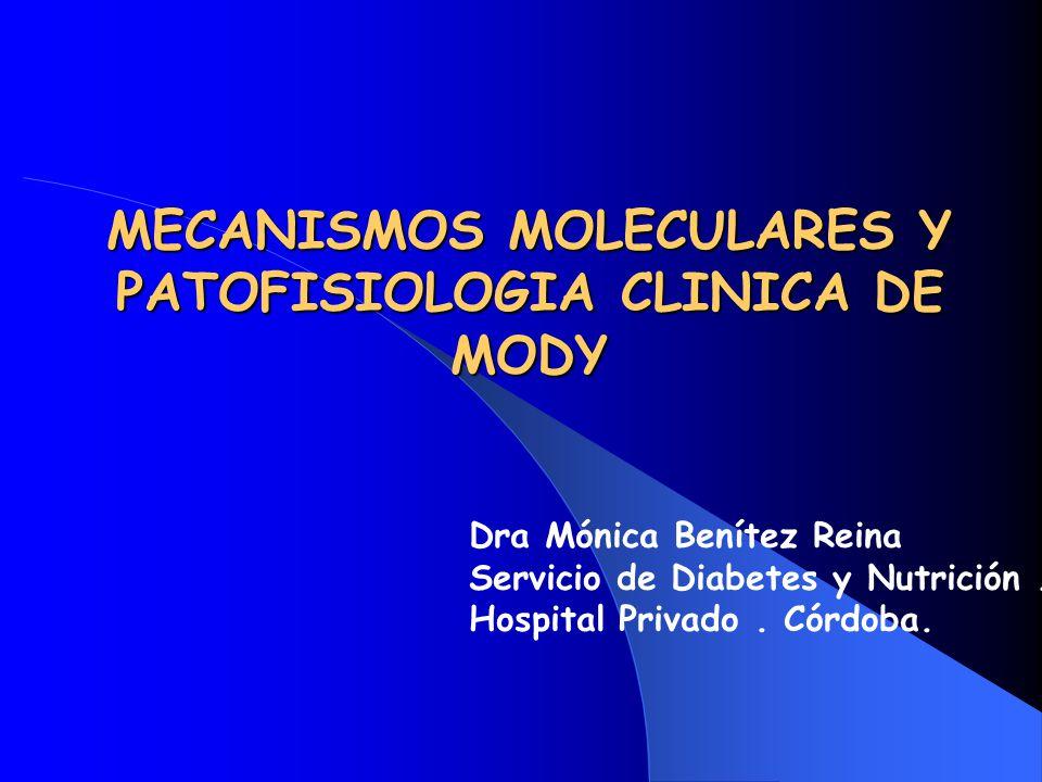 MECANISMOS MOLECULARES Y PATOFISIOLOGIA CLINICA DE MODY