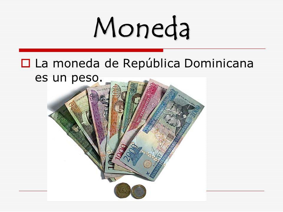 Moneda La moneda de República Dominicana es un peso.