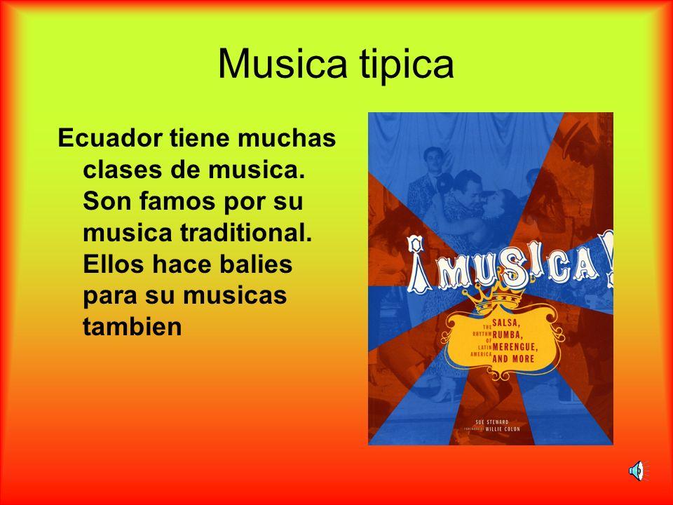 Musica tipicaEcuador tiene muchas clases de musica.