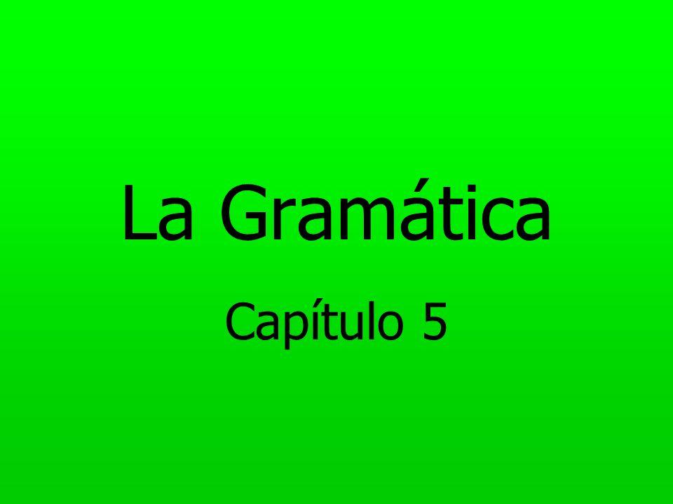 La Gramática Capítulo 5