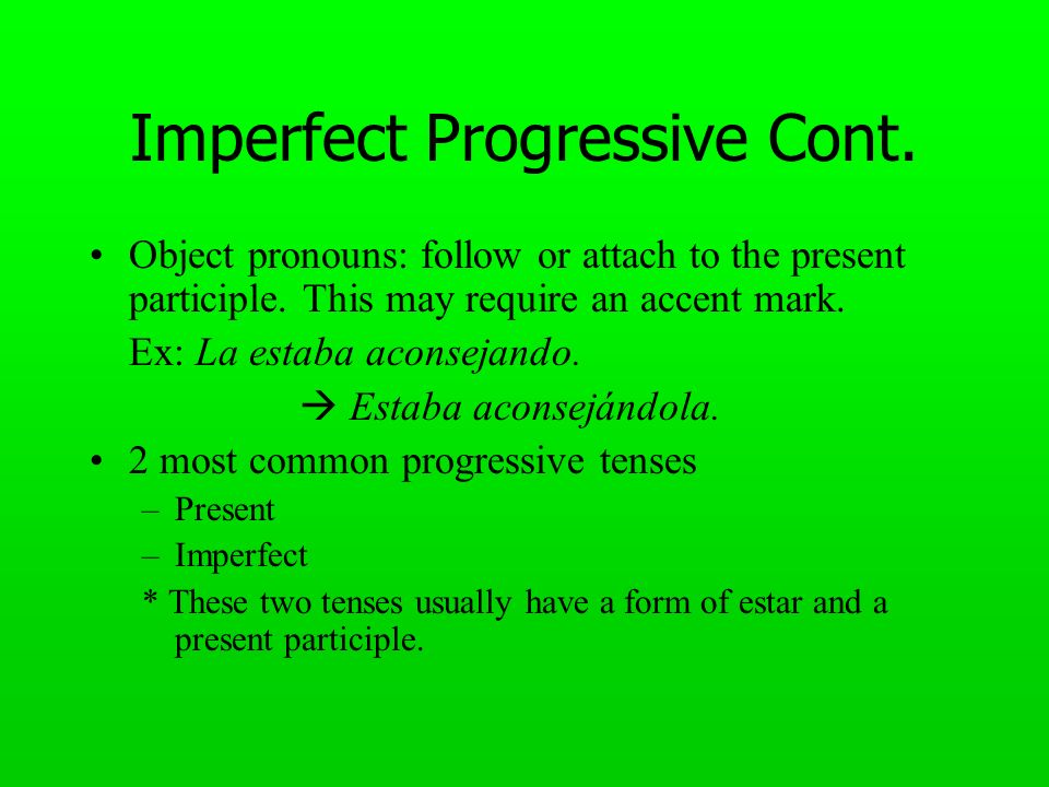 Imperfect Progressive Cont.