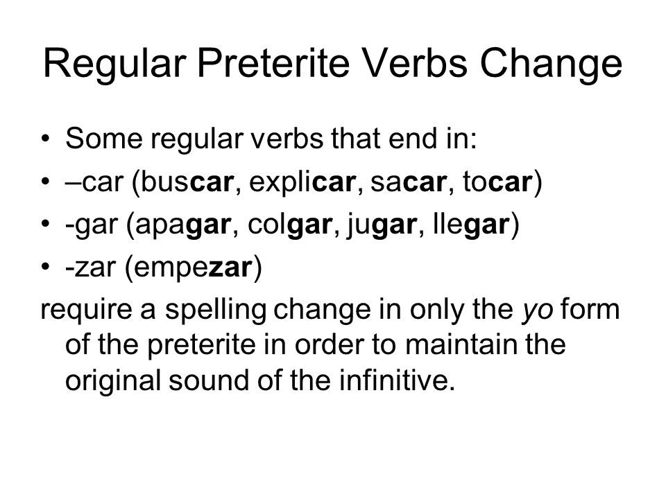 Regular Preterite Verbs Change