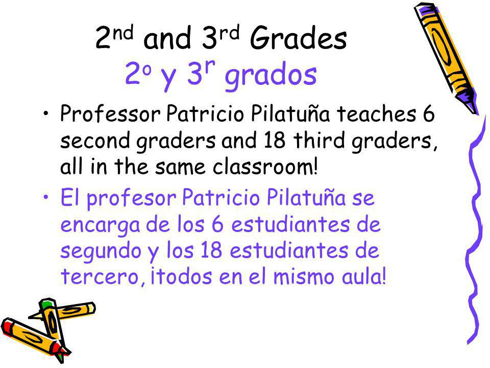 2nd and 3rd Grades 2o y 3r grados
