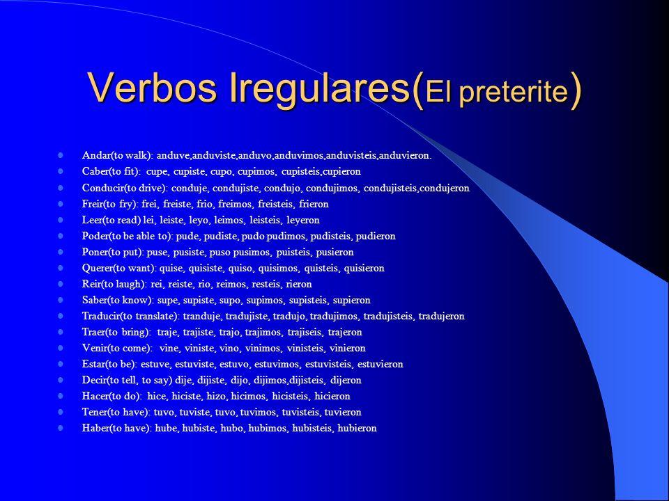 Verbos Iregulares(El preterite)