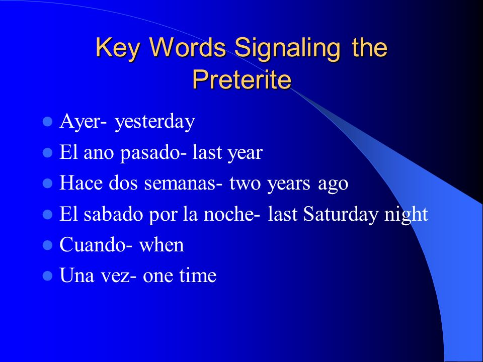Key Words Signaling the Preterite