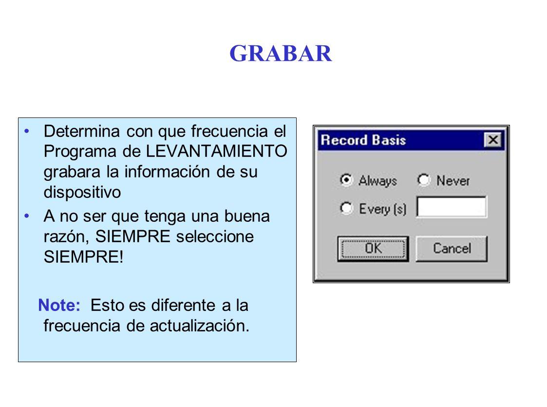 GRABAR Determina con que frecuencia el Programa de LEVANTAMIENTO grabara la información de su dispositivo.