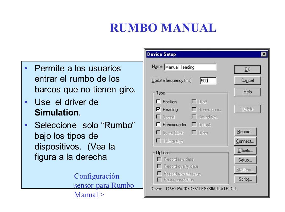 RUMBO MANUAL Permite a los usuarios entrar el rumbo de los barcos que no tienen giro. Use el driver de Simulation.
