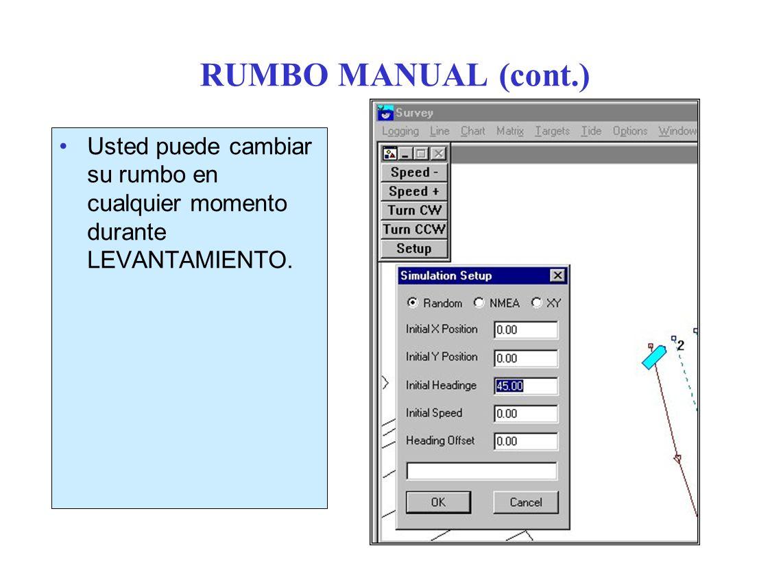RUMBO MANUAL (cont.) Usted puede cambiar su rumbo en cualquier momento durante LEVANTAMIENTO.