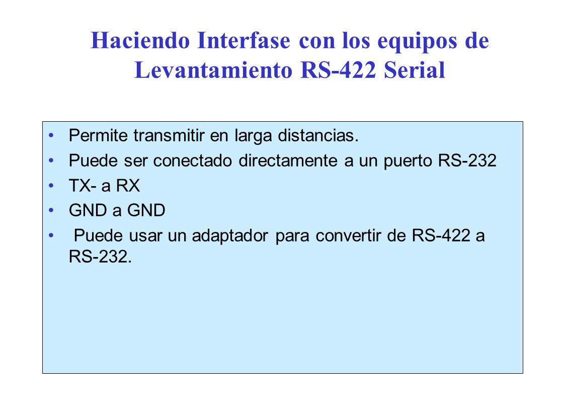 Haciendo Interfase con los equipos de Levantamiento RS-422 Serial