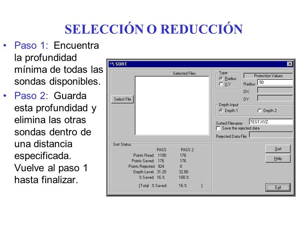 SELECCIÓN O REDUCCIÓN Paso 1: Encuentra la profundidad mínima de todas las sondas disponibles.