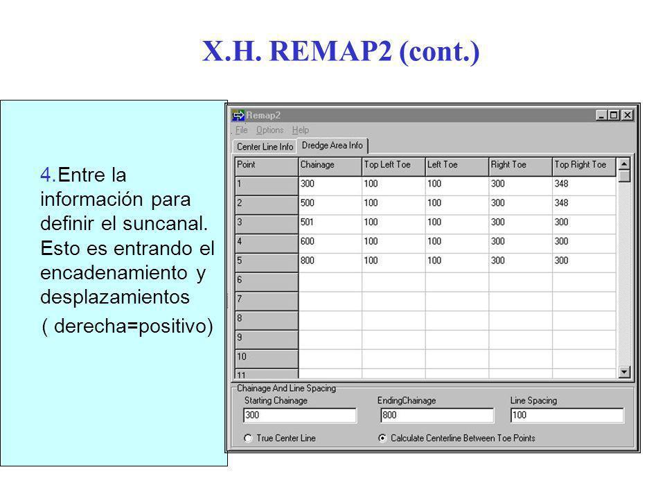 X.H. REMAP2 (cont.) Entre la información para definir el suncanal. Esto es entrando el encadenamiento y desplazamientos.