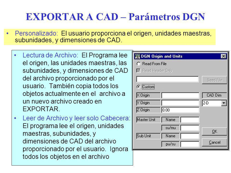 EXPORTAR A CAD – Parámetros DGN