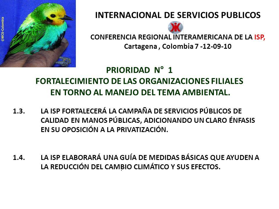 INTERNACIONAL DE SERVICIOS PUBLICOS CONFERENCIA REGIONAL INTERAMERICANA DE LA ISP, Cartagena , Colombia 7 -12-09-10