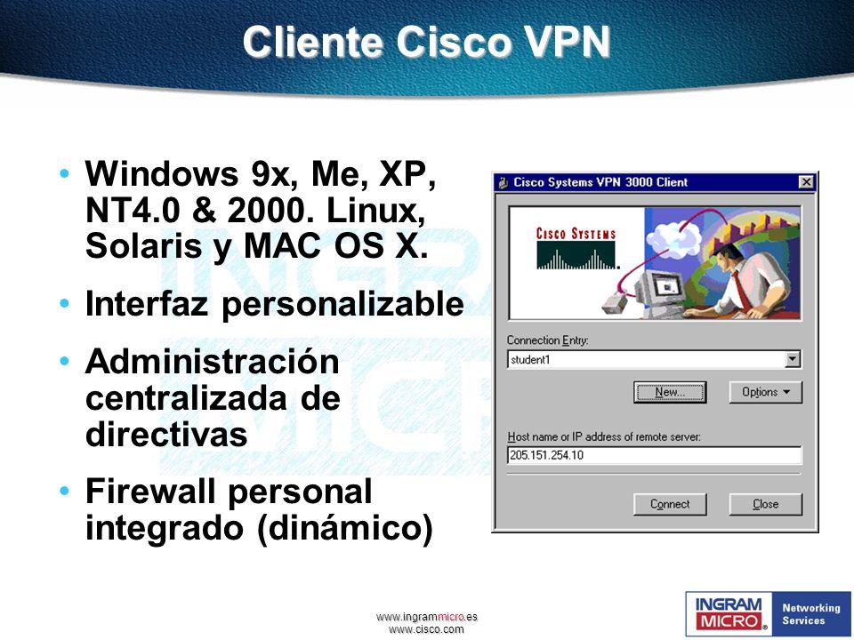 Cliente Cisco VPNWindows 9x, Me, XP, NT4.0 & 2000. Linux, Solaris y MAC OS X. Interfaz personalizable.