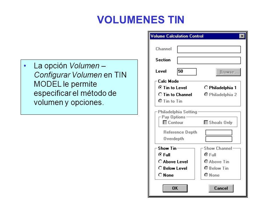 VOLUMENES TIN La opción Volumen – Configurar Volumen en TIN MODEL le permite especificar el método de volumen y opciones.