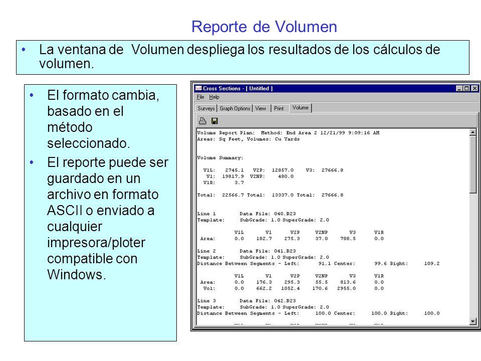 Reporte de Volumen La ventana de Volumen despliega los resultados de los cálculos de volumen. El formato cambia, basado en el método seleccionado.