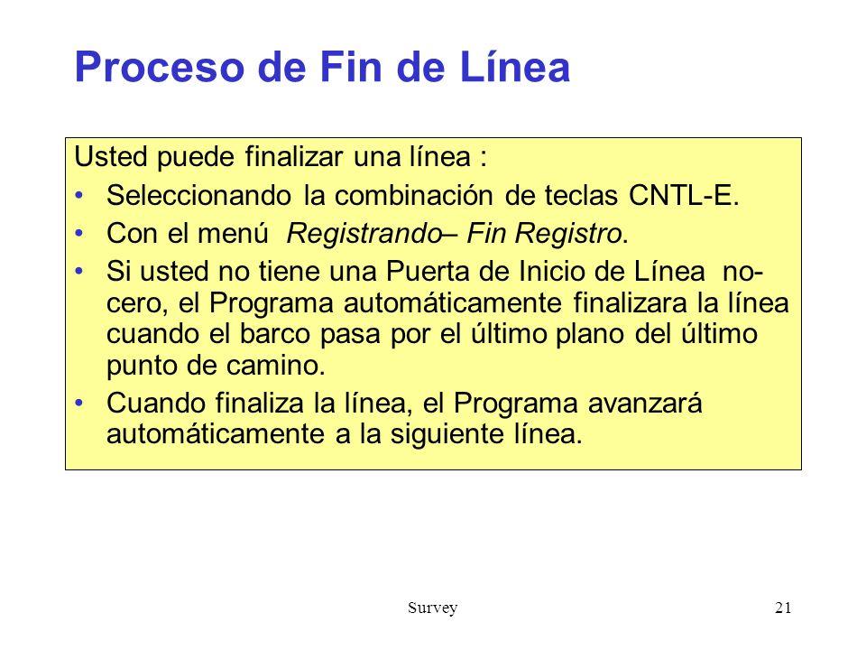 Proceso de Fin de Línea Usted puede finalizar una línea :