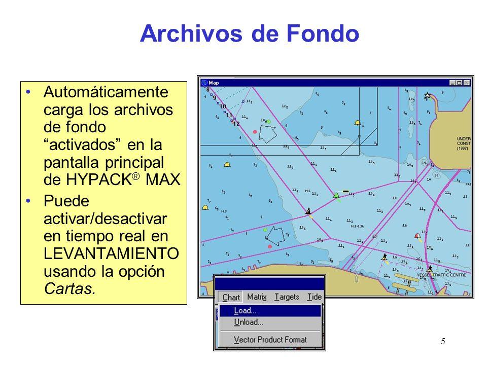 Archivos de Fondo Automáticamente carga los archivos de fondo activados en la pantalla principal de HYPACK® MAX.