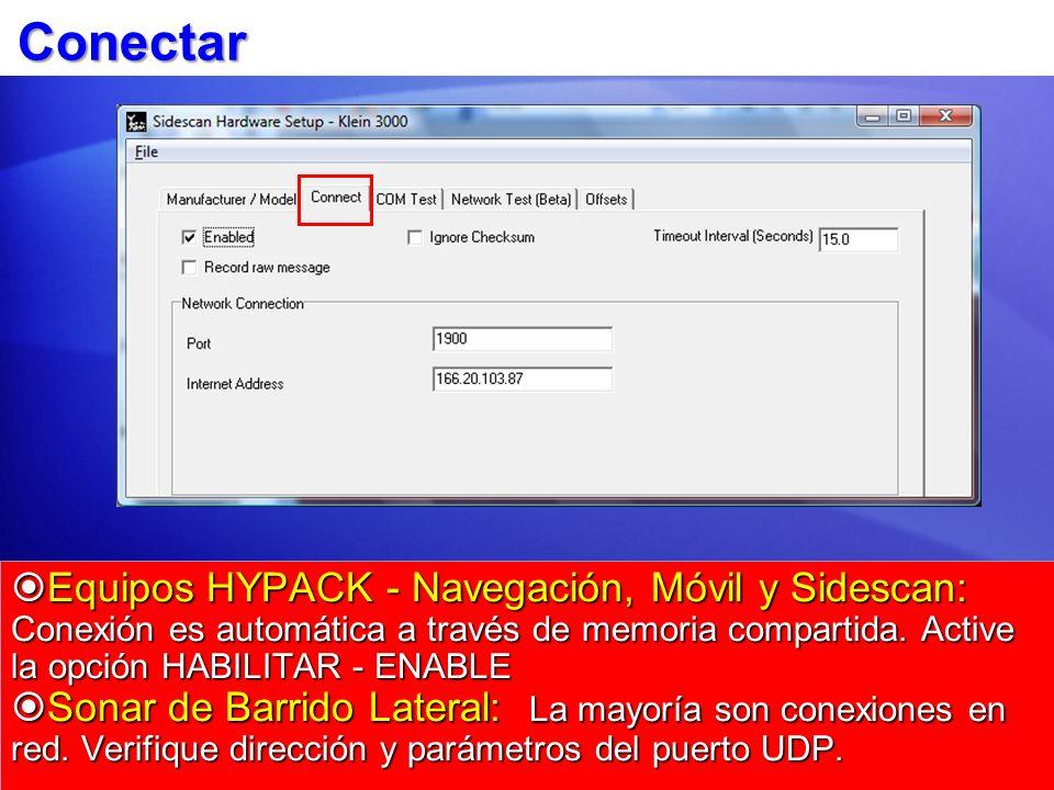 Conectar Equipos HYPACK - Navegación, Móvil y Sidescan: Conexión es automática a través de memoria compartida. Active la opción HABILITAR - ENABLE.
