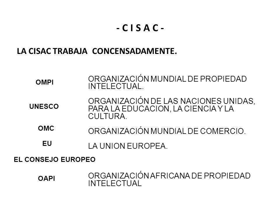 - C I S A C - LA CISAC TRABAJA CONCENSADAMENTE.