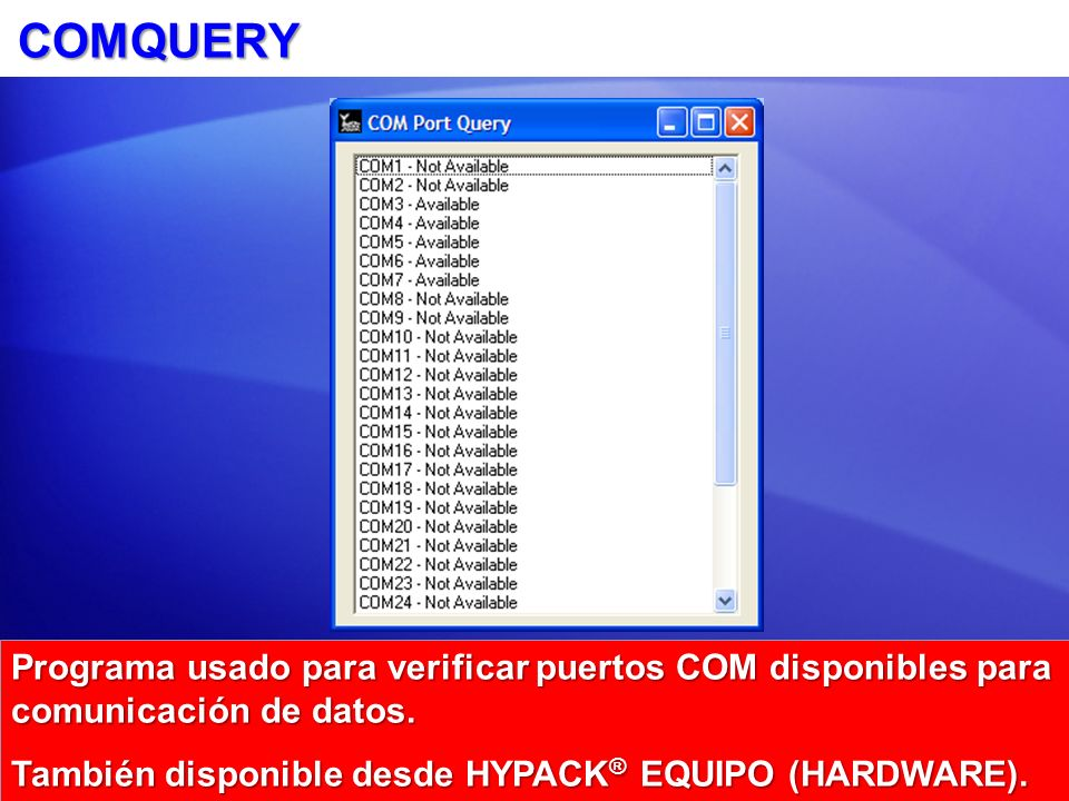 COMQUERY Programa usado para verificar puertos COM disponibles para comunicación de datos.