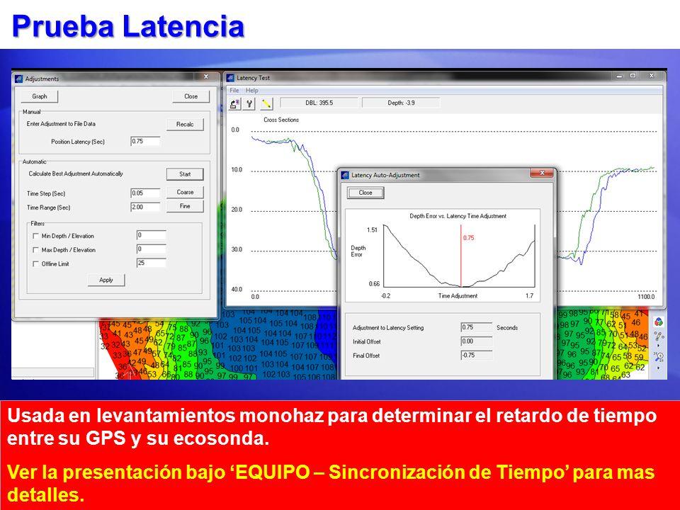 Prueba Latencia Usada en levantamientos monohaz para determinar el retardo de tiempo entre su GPS y su ecosonda.