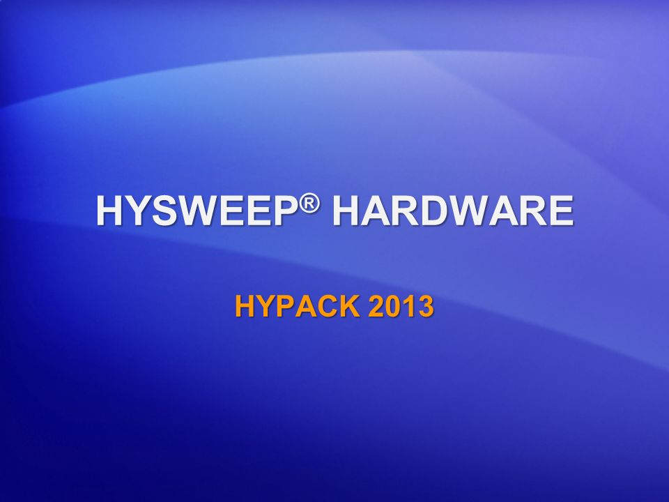 HYSWEEP® HARDWARE HYPACK 2013