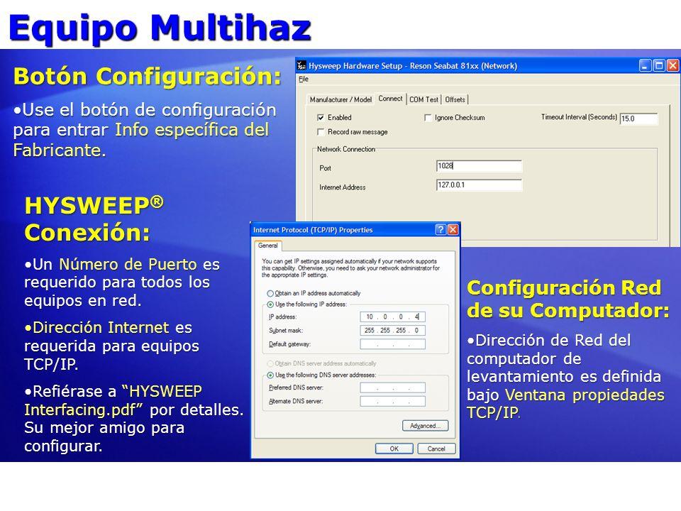 Equipo Multihaz Botón Configuración: HYSWEEP® Conexión: