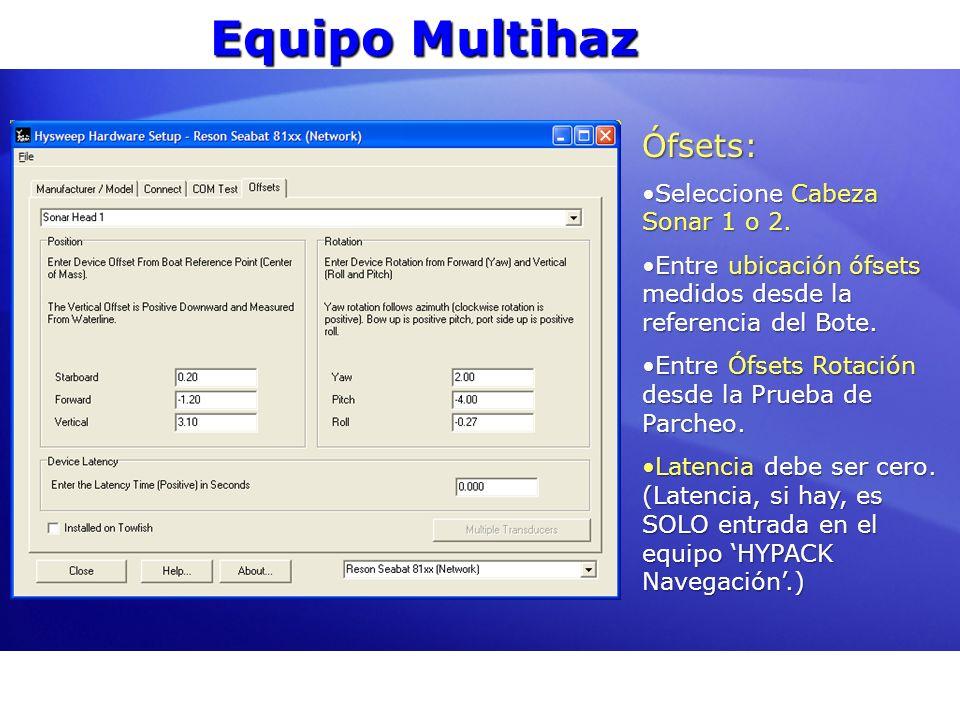 Equipo Multihaz Ófsets: Seleccione Cabeza Sonar 1 o 2.