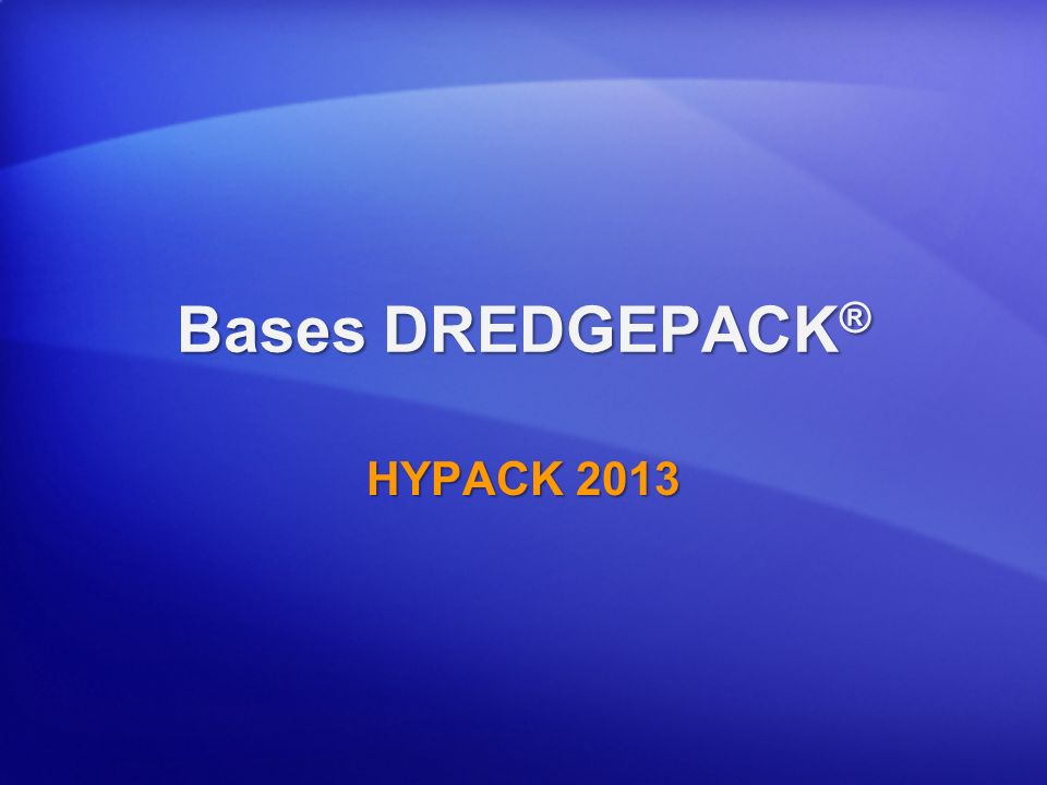 Bases DREDGEPACK® HYPACK 2013