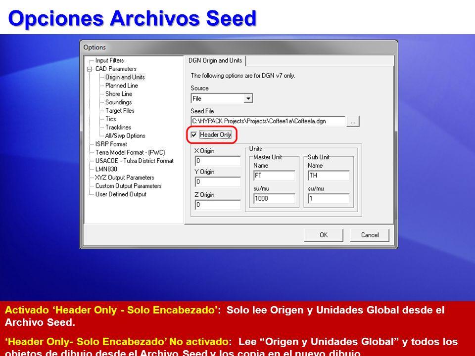 Opciones Archivos Seed